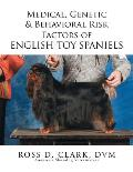 Medical, Genetic & Behavioral Risk Factors of English Toy Spaniels