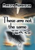 These Are Not the Same Tears
