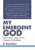 My Emergent God: The Urgent Need for a Science Manifesto
