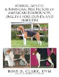 Medical, Genetic & Behavioral Risk Factors of American Foxhounds, English Foxhounds and Harriers