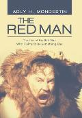 The Red Man: The Lies of the Red Man Who Claims to Be Something Else