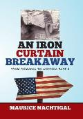 An Iron Curtain Breakaway: From Romania to America Part 2