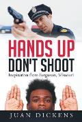 Hands Up Don't Shoot: Inspiration from Ferguson, Missouri