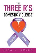 The Three R's of Domestic Violence: Respect, Reeducate and Repair