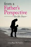 From a Father's Perspective: On His Own