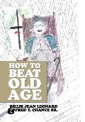 How to Beat Old Age