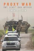 Proxy War: The Least Bad Option