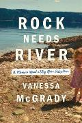Rock Needs River: A Memoir of a Very Open Adoption