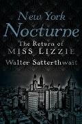 New York Nocturne The Return of Miss Lizzie