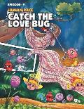 Human Race Episode 9: Catch the Love Bug