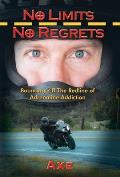 No Limits No Regrets: Bouncing Off the Redline of Adrenaline Addiction