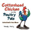 Cottonhead Chicken and the Poultry Pals: Cottonhead's New Shoes