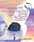 My Trickle-Down Childhood: A Journey from Panic to Peace