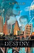 Slender Threads: Destiny: Book 2 in the Slender Threads Series