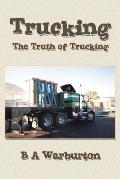 Trucking: The Truth of Trucking