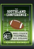 The Southland Conference: Small College Football, Big Dreams