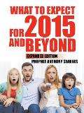 What to Expect for 2015 and Beyond: Expanded Edition