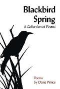 Blackbird Spring: A Collection of Poems