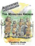 Adventures in Gnomeland: The Migrating Gnomes