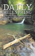 Daily Wellspring: Some Devotional, Inspirational and Motivational Reflections