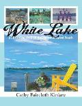 White Lake: A Historical Tour of the Nation's Safest Beach