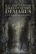 E. C. the Untold Tales of Edmin Demarus: -The Awakeners-