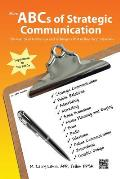More Abcs Of Strategic Communication Thousands Of Terms Tips & Techniques That Define The Professions
