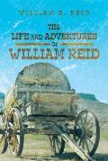 The Life and Adventures of William Reid