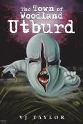 The Town of Woodland: Utburd