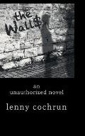 The Wall$: An Unauthorized Novel