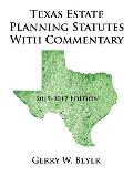 Texas Estate Planning Statutes With Commentary 2015 2017 Edition
