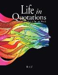 Life in Quotations: Where Life Is Put Into Words