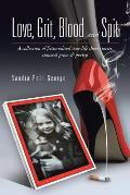 Love, Grit, Blood and Spit: A Collection of Fictionalised True-Life Short Stories, Comical Prose & Poetry.