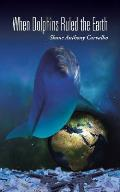 When Dolphins Ruled the Earth