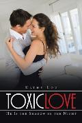 Toxic Love: He Is the Shadow in the Night