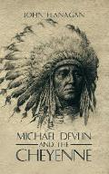Michael Devlin and the Cheyenne