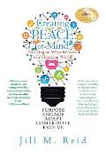 Creating Peace of Mind: Focusing on What Matters in a Changing World