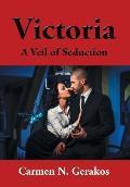 Victoria: A Veil of Seduction