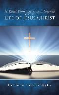 A Brief New Testament Survey on the Life of Jesus Christ