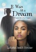 It Was All a Dream: Fragments of a Dream