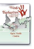 Weak Barbarism: A Contemporaneous Axiological Mutation