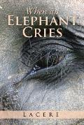 When an Elephant Cries