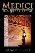 Medici: The Queen's Perfume