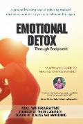 Emotional Detox Through Bodywork: A Woman's Guide to Healing and Awakening