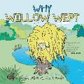Why Willow Wept