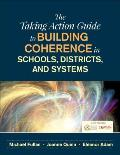 Taking Action Guide to Guide to Building Coherence in Schools Districts & Systems