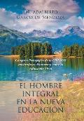 El Hombre Integral En La Nueva Educaci?n: Congreso Pedag?gico de la UNESCO Celebrado En Monterrey, Sobre La Educaci?n 1946