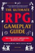 The Ultimate RPG Gameplay Guide: Role-Play the Best Campaign Ever - No Matter the Game!