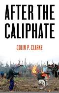 After the Caliphate The Islamic State & the Future Terrorist Diaspora