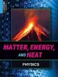 Matter, Energy, and Heat